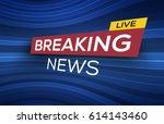 breaking news live banner on... | Shutterstock .eps vector #614143460