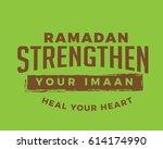 ramadan strengthen your imaan ... | Shutterstock .eps vector #614174990