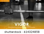 vigor health fitness concept | Shutterstock . vector #614324858