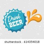 drink beer. words on the beer... | Shutterstock .eps vector #614354018