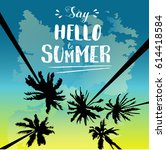 hello summer holiday template... | Shutterstock .eps vector #614418584