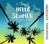 hello summer holiday template... | Shutterstock .eps vector #614418584