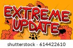 extreme update   comic book... | Shutterstock .eps vector #614422610