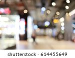 blurred shopping mall or... | Shutterstock . vector #614455649