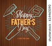 happy father's day  greeting... | Shutterstock .eps vector #614465090