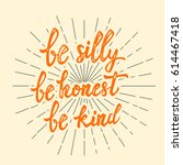 be silly be honest be kind.... | Shutterstock .eps vector #614467418