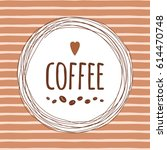 coffee shop artistic template...   Shutterstock .eps vector #614470748