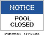 notice pool closed. a sign... | Shutterstock .eps vector #614496356