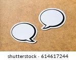 2 blank speech bubbles on a... | Shutterstock . vector #614617244