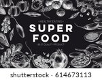 vector hand drawn superfood... | Shutterstock .eps vector #614673113