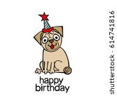 happy birthday. puppy pug. | Shutterstock .eps vector #614741816