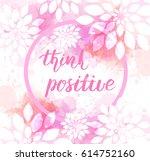 think positive inspirational...   Shutterstock .eps vector #614752160