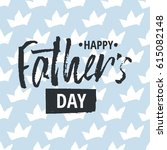 happy father s day design... | Shutterstock .eps vector #615082148