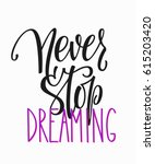 never stop dreaming quote... | Shutterstock .eps vector #615203420
