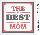 happy mothers day typographical ... | Shutterstock .eps vector #615211208
