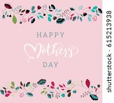 mothers day. floral lettering... | Shutterstock .eps vector #615213938