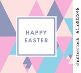 happy easter greeting card.... | Shutterstock .eps vector #615302348