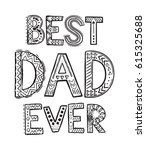 best dad ever. coloring pages... | Shutterstock .eps vector #615325688