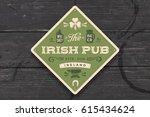 coaster for irish pub. vintage... | Shutterstock .eps vector #615434624