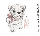 puppy pug with a bow and phrase ... | Shutterstock .eps vector #615445610