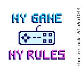 my game my rules. the... | Shutterstock .eps vector #615651044