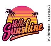 hello sunshine. hand drawn... | Shutterstock .eps vector #615846878