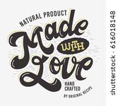 made with love artistic hand... | Shutterstock .eps vector #616018148