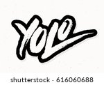 yolo. you only live once.... | Shutterstock .eps vector #616060688