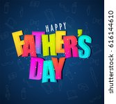 colorful text happy fathers day ... | Shutterstock .eps vector #616144610