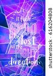 it feels good to be lost in... | Shutterstock . vector #616204808