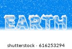 illustrated  ice text earth... | Shutterstock . vector #616253294