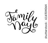 family day hand lettering....   Shutterstock .eps vector #616504064