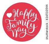 happy family day hand lettering.... | Shutterstock .eps vector #616510544