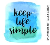 quote keep life simple. vector... | Shutterstock .eps vector #616562804
