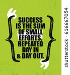 success is the sum of small... | Shutterstock .eps vector #616667054