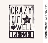 phrase   crazy girl but well... | Shutterstock .eps vector #616709744