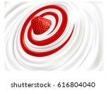 fresh strawberry milk cream... | Shutterstock .eps vector #616804040