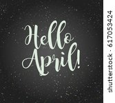 hello april  lettering design ... | Shutterstock . vector #617053424