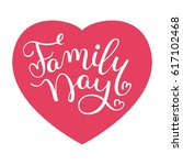 family day hand lettering with... | Shutterstock .eps vector #617102468