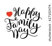 happy family day hand lettering.... | Shutterstock .eps vector #617102474