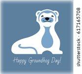 happy groundhog day typography... | Shutterstock . vector #617165708
