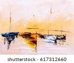 oil painting   boat | Shutterstock . vector #617312660