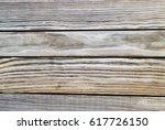 wood old pattern wooden dock... | Shutterstock . vector #617726150