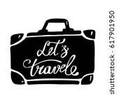 let's travel quote. ink hand... | Shutterstock .eps vector #617901950