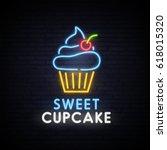 sweet cupcake. neon bright sign ... | Shutterstock .eps vector #618015320