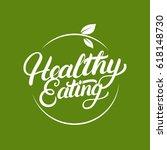 healthy eating hand written... | Shutterstock .eps vector #618148730