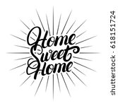 home sweet home hand written... | Shutterstock .eps vector #618151724