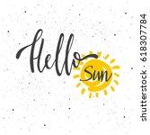 hello sun lettering. hand drawn ... | Shutterstock .eps vector #618307784