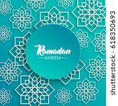 ramadan kareem beautiful... | Shutterstock .eps vector #618350693