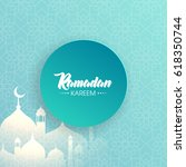 ramadan kareem beautiful... | Shutterstock .eps vector #618350744